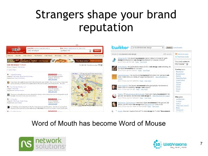 Strangers shape your brand reputation Word of Mouth has become Word of Mouse