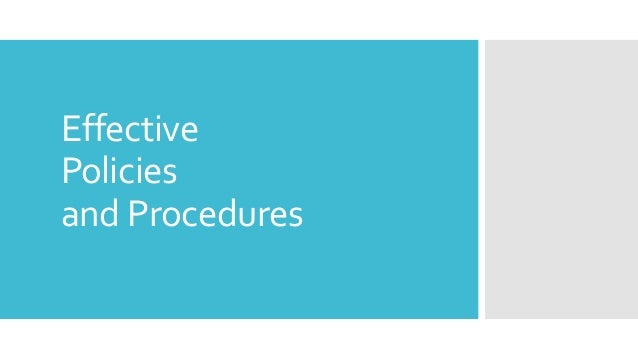 Effective Policies and Procedures