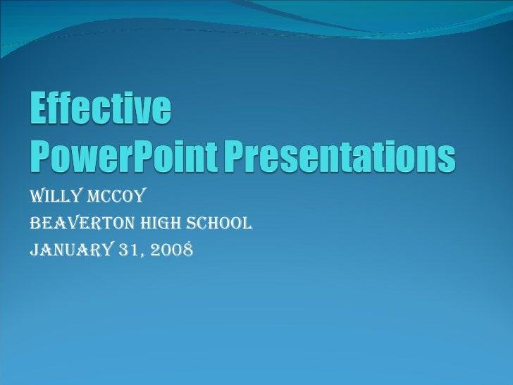 Willy McCoy Beaverton High School January 31, 2008