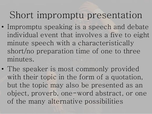 How to Ace the Impromptu Speech Six Minutes - induced info