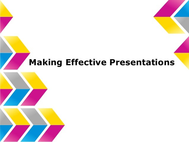 Making Effective Presentations ...
