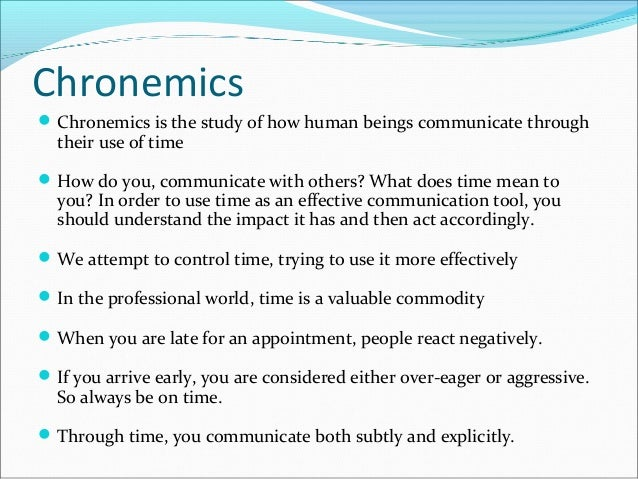 Effective Presentation Strategies Chronemics is the study of how time is used in communication and has become an area of study about cultural norms around the use of time and organizational a number of studies have been conducted on the chronemics of technology communication within business. effective presentation strategies