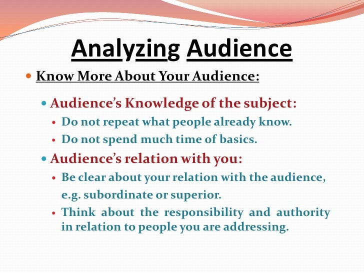 an introduction to the process of analyzing audience before a presentation How to develop powerful presentation skills  the audience even before beginning preparation of your speech, it is essential to know whom you will be talking to an analysis of the audience will often dictate the approach that you will take in writing your speech an audience of senior executives will differ greatly from a group of new hires.