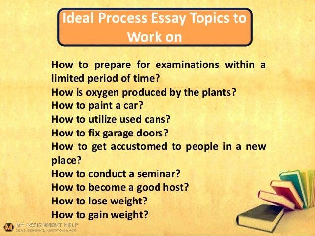 Process Essay Topics  Ideal Process Essay Topics