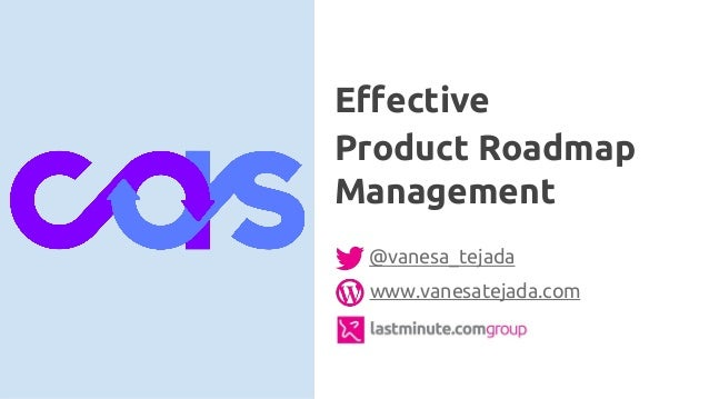 @vanesa_tejada www.vanesatejada.com Effective Product Roadmap Management