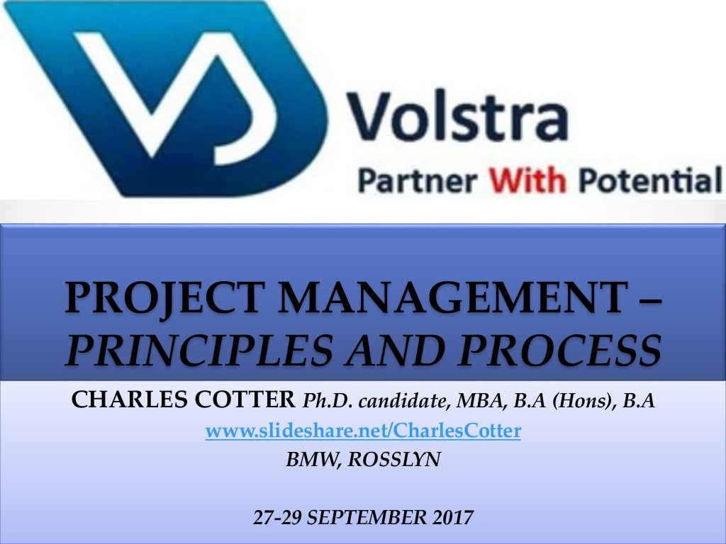 Project Management - principles, practice and process