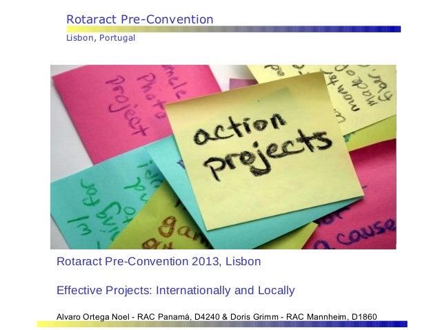 Rotaract Pre-Convention Lisbon, Portugal Rotaract Pre-Convention 2013, Lisbon Effective Projects: Internationally and Loca...