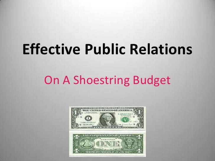 Effective Public Relations <br />On A Shoestring Budget<br />
