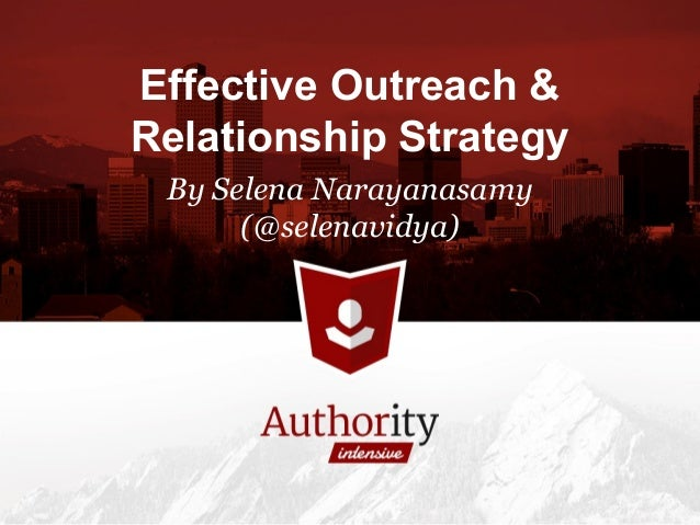 Effective Outreach & Relationship Strategy By Selena Narayanasamy (@selenavidya)