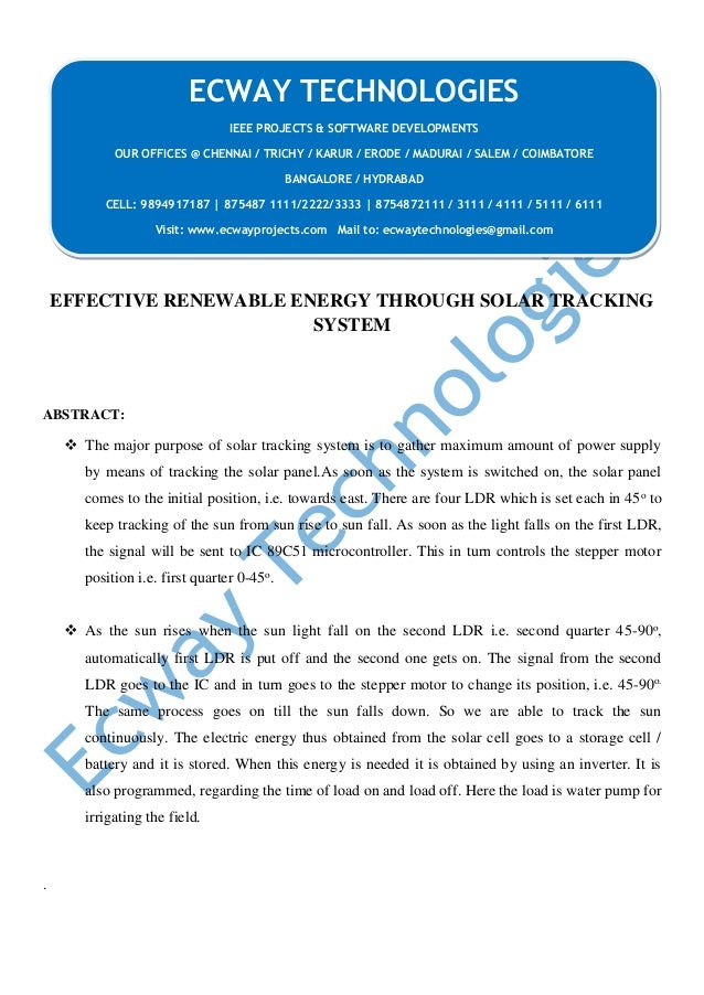 EFFECTIVE RENEWABLE ENERGY THROUGH SOLAR TRACKING SYSTEM ABSTRACT:  The major purpose of solar tracking system is to gath...