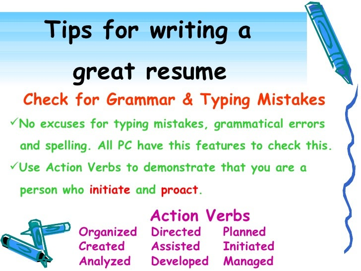 Tips For Writing A Great Resume Check For Grammar U0026 Typing Mistakes ...