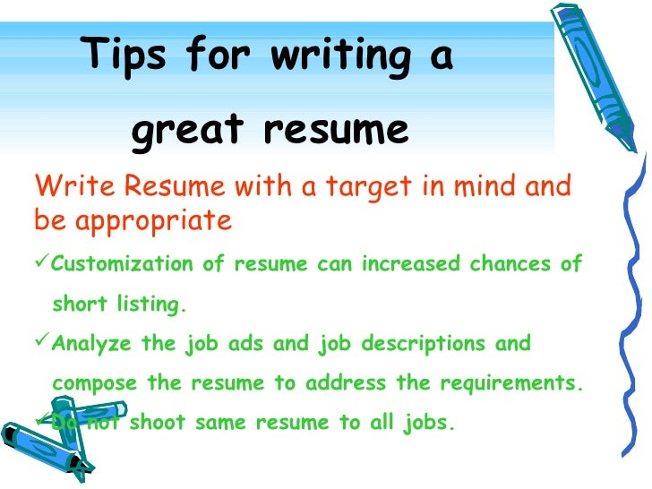 tips for writing a great resume - Tips To Write A Good Resume