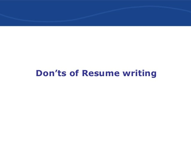 donts of resume writing