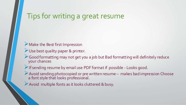 11 tips for writing a great resume make the best