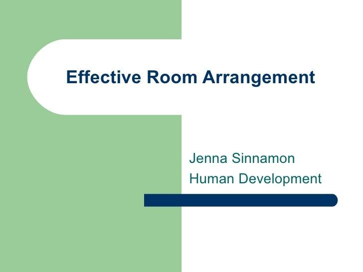 Effective Room Arrangement Jenna Sinnamon Human Development