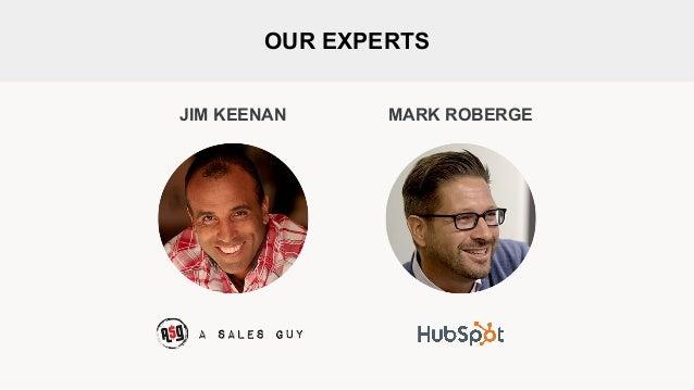 OUR EXPERTS JIM KEENAN MARK ROBERGE