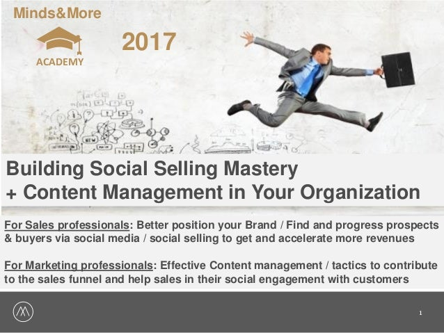 1 Minds&More ACADEMY 2017 Building Social Selling Mastery + Content Management in Your Organization For Sales professional...