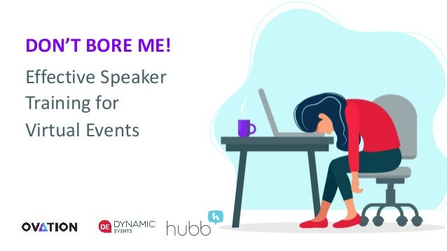 DON'T BORE ME! Effective Speaker Training for Virtual Events