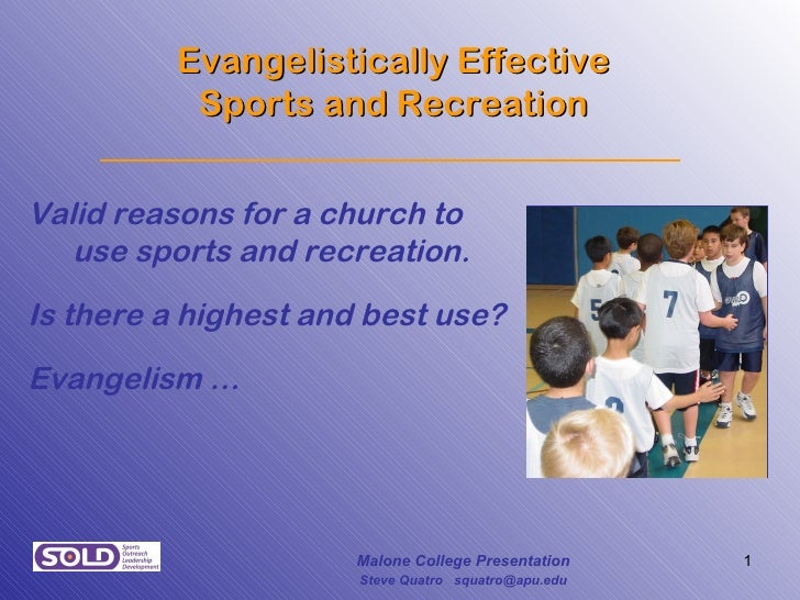 Evangelistically Effective           Sports and RecreationValid reasons for a church to   use sports and recreation.Is the...