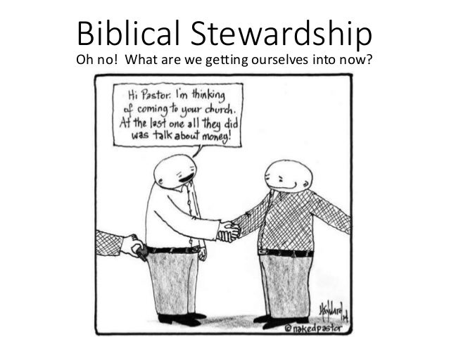Biblical Stewardship Oh no! What are we getting ourselves into now?
