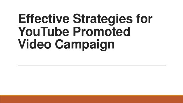 Effective Strategies for YouTube Promoted Video Campaign