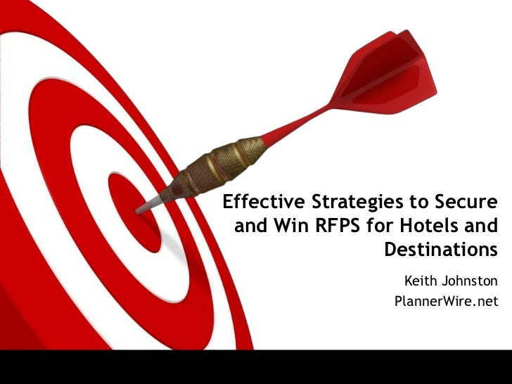 Effective Strategies to Secure and Win RFPS for Hotels and Destinations<br />Keith Johnston<br />PlannerWire.net<br />