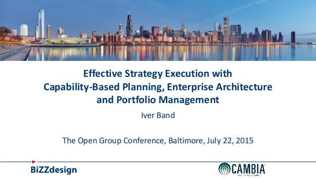 © Effective Strategy Execution with Capability-Based Planning, Enterprise Architecture and Portfolio Management Iver Band ...