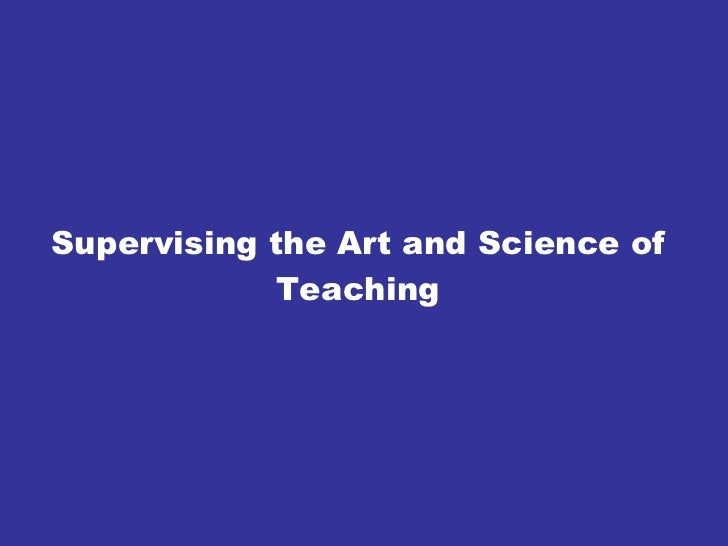 Supervising the Art and Science of Teaching