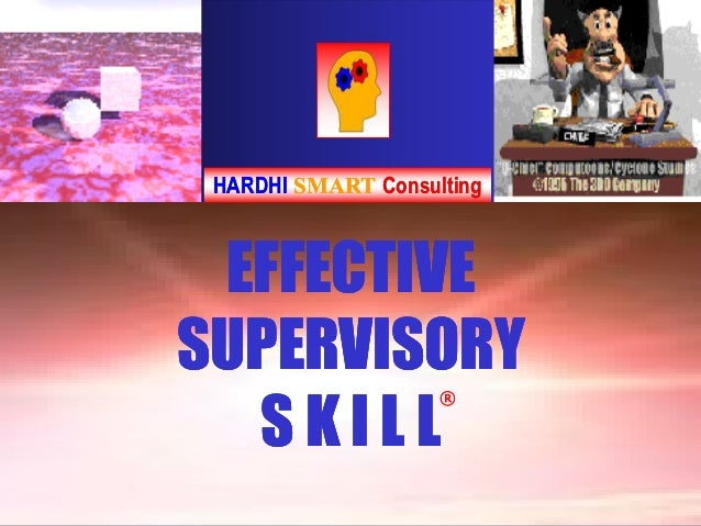 HARDHI SMART Consulting EFFECTIVESUPERVISORY  SKILL                    ®