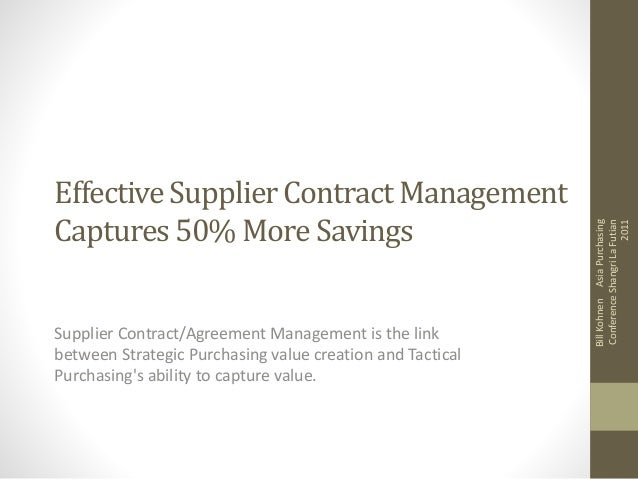 Effective Supplier Contract Management Captures 50% More Savings Supplier Contract/Agreement Management is the link betwee...
