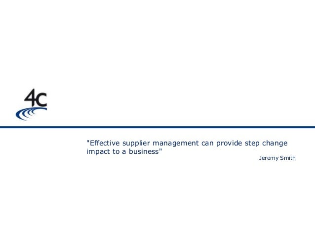 """""""Effective supplier management can provide step changeimpact to a business""""                                              J..."""