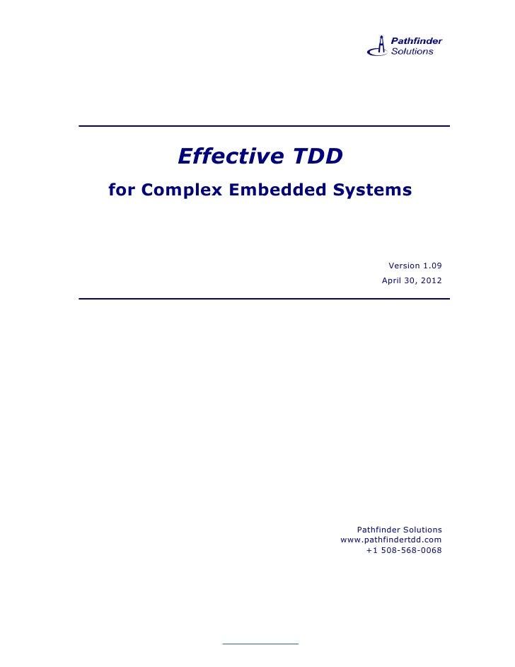 Effective TDDfor Complex Embedded Systems                               Version 1.09                             April 30,...