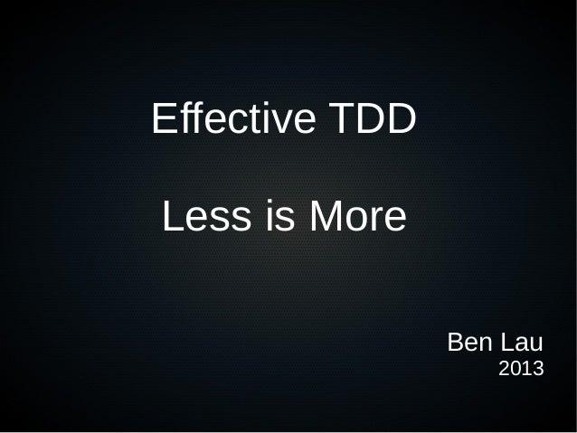 Effective TDDLess is MoreBen Lau2013
