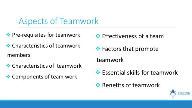 factors that promote the development of effective teamwork Advertisements: some of the factors affecting team effectiveness are shown as follows: while informal work groups often develop feelings of close affiliation among members, formal work groups sometimes do not develop such loyalty.