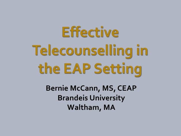 Bernie McCann, MS, CEAP    Brandeis University       Waltham, MA
