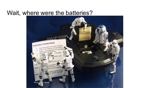 Wait, where were the batteries? Photo by Jim Bauer