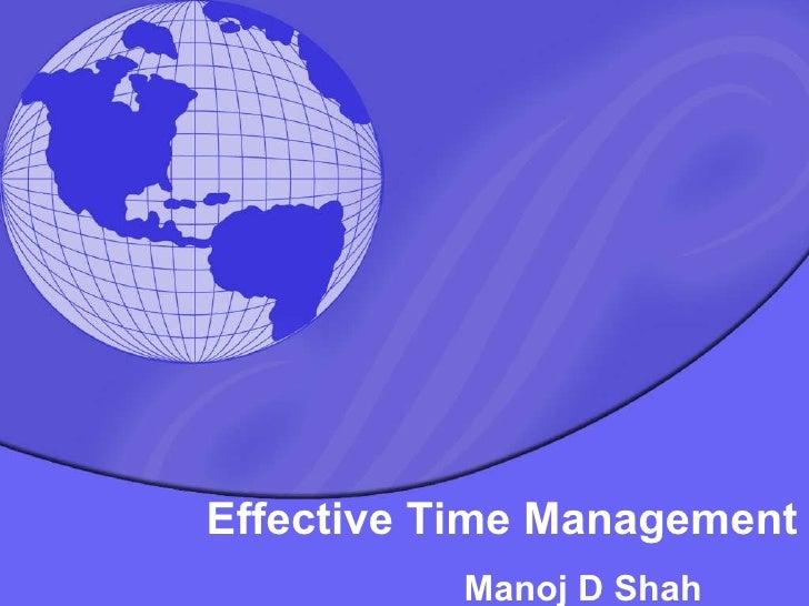 Effective Time Management Manoj D Shah