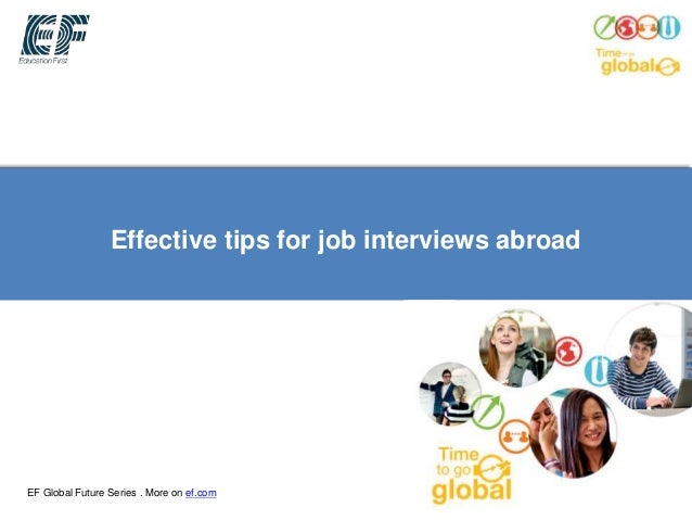 Effective tips for job interviews abroad EF Global Future Series . More on ef.com