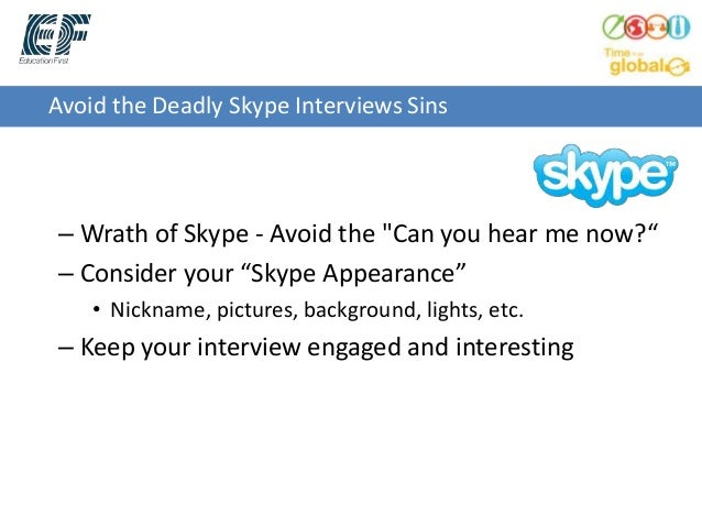 Nice ... Smiling And Energetic; 15. Avoid The Deadly Skype Interviews Sins ...