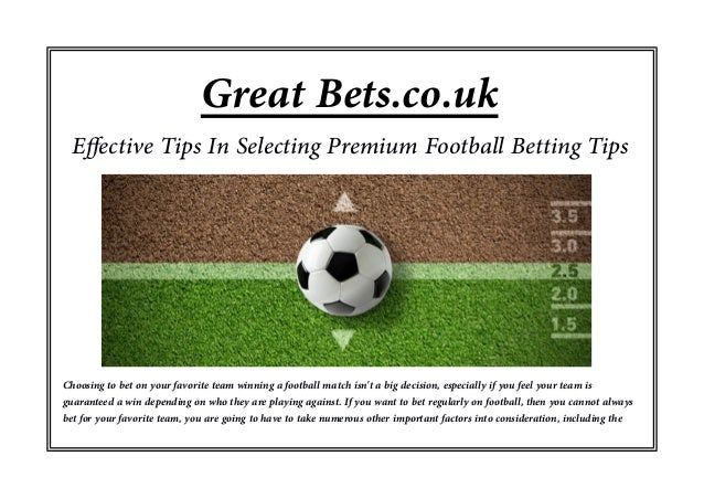 Effective tips in selecting premium football betting tips