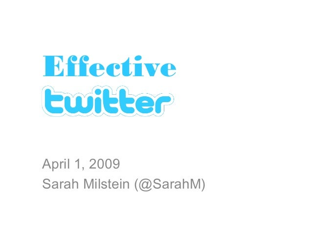 Effective April 1, 2009 Sarah Milstein (@SarahM)