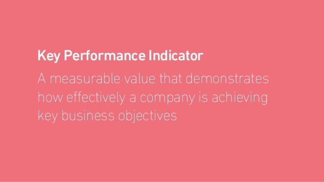 The UX KPI • Human behavior based • Key to the business • Performance indicator • Easy to measure • Diagnostic https://www...