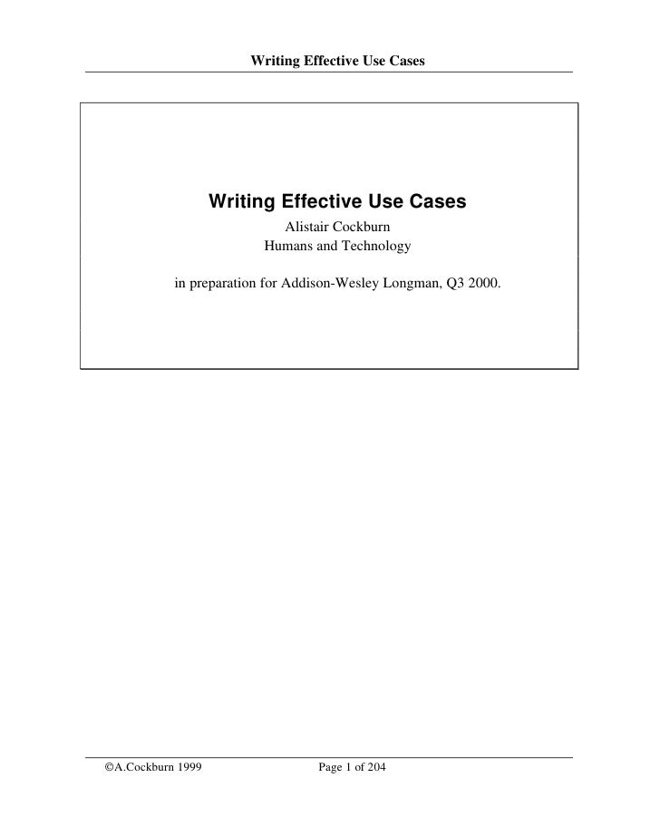 Writing Effective Use Cases                   Writing Effective Use Cases                           Alistair Cockburn     ...