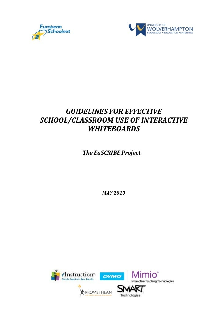 GUIDELINES FOR EFFECTIVESCHOOL/CLASSROOM USE OF INTERACTIVE           WHITEBOARDS          The EuSCRIBE Project           ...