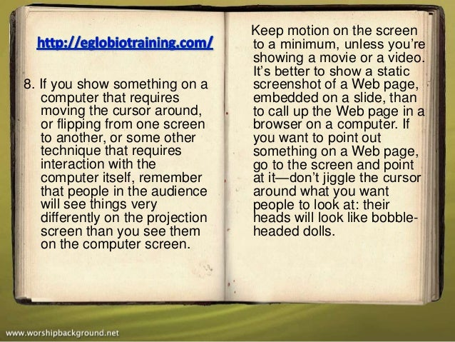 Keep motion on the screen                                   to a minimum, unless you're                                   ...