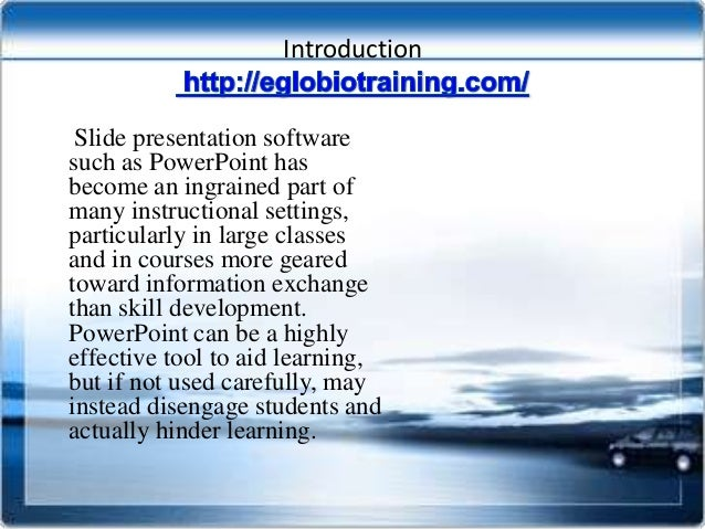 Introduction Slide presentation softwaresuch as PowerPoint hasbecome an ingrained part ofmany instructional settings,parti...
