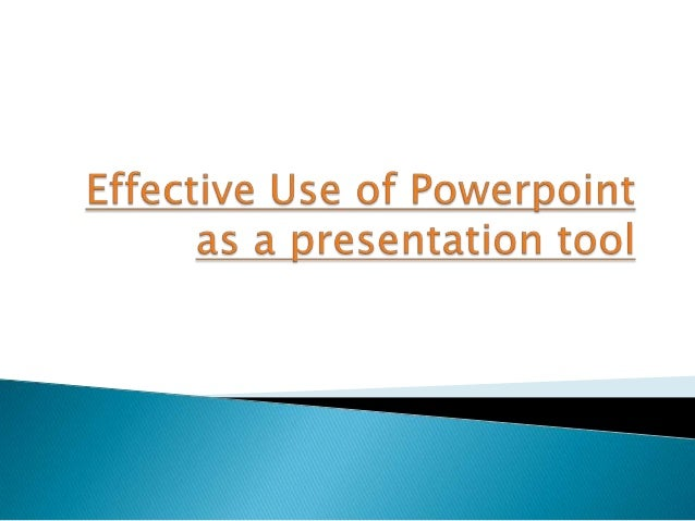    1. PowerPoint, when displayed via a projector, is a useful tool for showing audiences    things that enhance what the ...