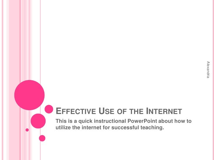 Effective Use of the Internet<br />This is a quick instructional PowerPoint about how to utilize the internet for successf...