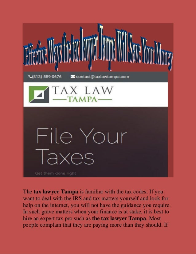 The tax lawyer Tampa is familiar with the tax codes. If you want to deal with the IRS and tax matters yourself and look fo...