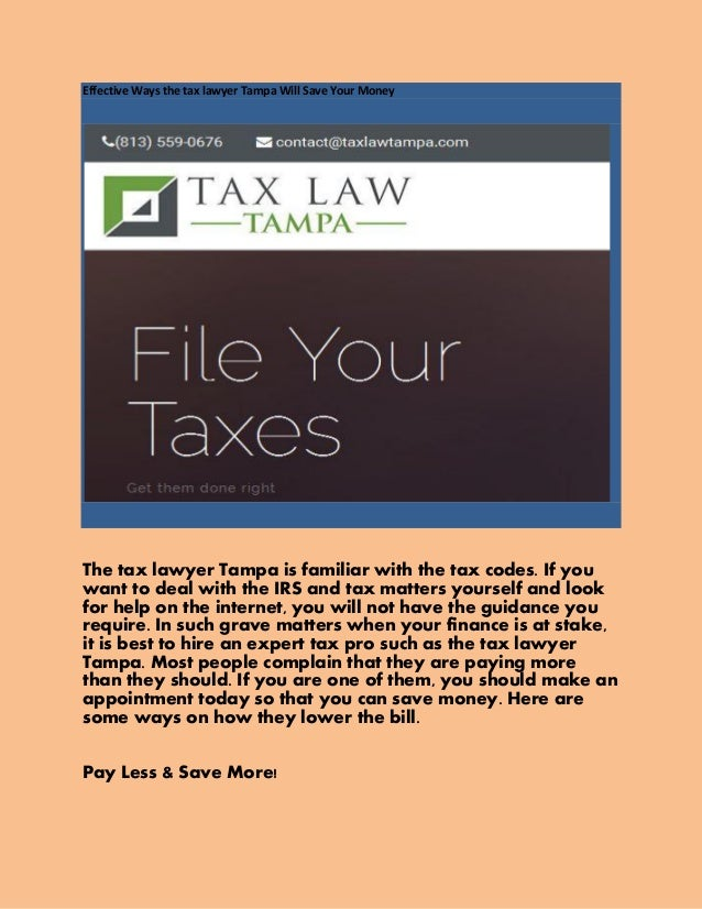 Effective Ways the tax lawyer Tampa Will Save Your Money The tax lawyer Tampa is familiar with the tax codes. If you want ...
